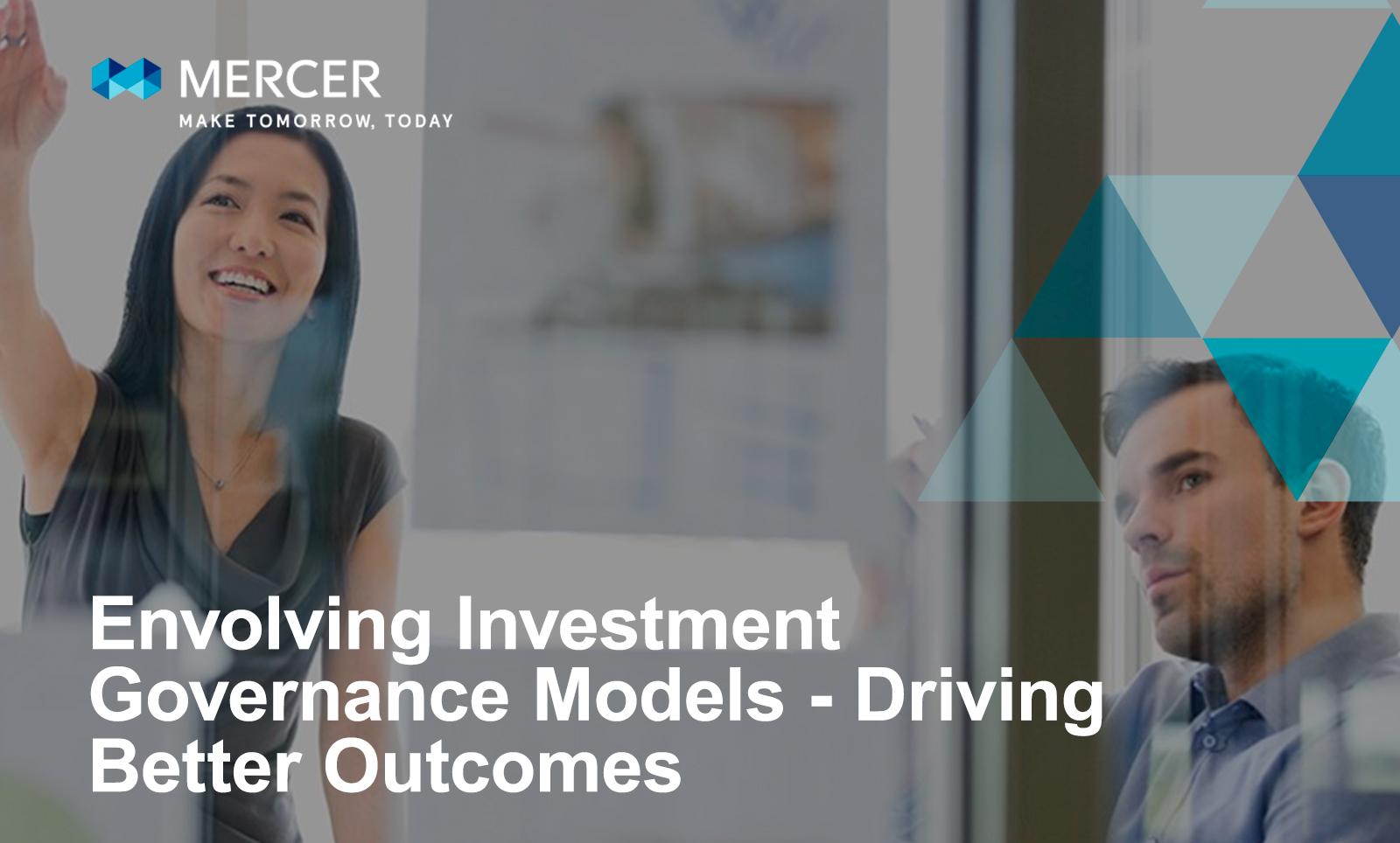 Evolving Investment Governance Models - Driving Better Outcomes